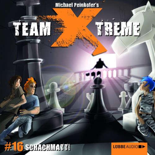 Hoerbuch Team X-Treme, Folge 16: Schachmatt! - Michael Peinkofer - Jannik Schümann