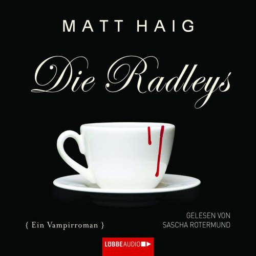 Hoerbuch Die Radleys - Matt Haig - Sascha Rotermund
