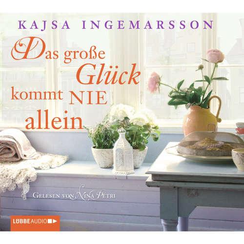 Hoerbuch Das große Glück kommt nie allein - Kajsa Ingemarsson - Nina Petri