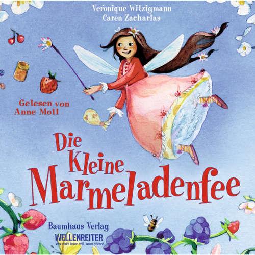 Hoerbuch Die kleine Marmeladenfee - Véronique Witzigmann - Anne Moll