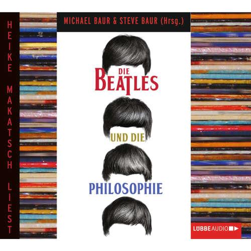 Hoerbuch Die Beatles und die Philosophie - Michael Baur - Heike Makatsch