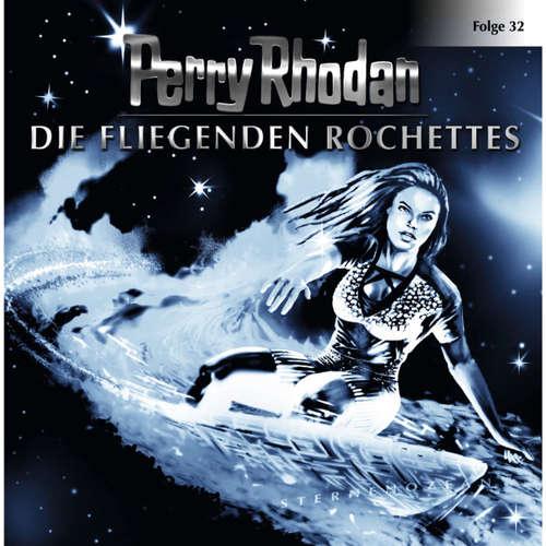 Hoerbuch Perry Rhodan, Folge 32: Die fliegenden Rochettes - Perry Rhodan - Volker Lechtenbrink