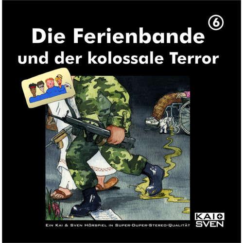 Hoerbuch Die Ferienbande und der kolossale Terror, Folge 6 - Matthias Keller - Matthias Keller