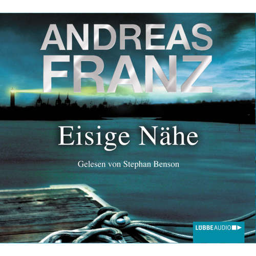 Hoerbuch Eisige Nähe - Andreas Franz - Stephan Benson