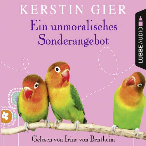 Hoerbuch Ein unmoralisches Sonderangebot - Kerstin Gier - Irina von Bentheim