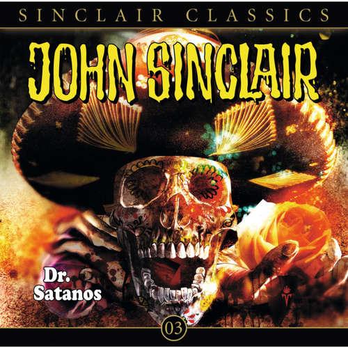 Hoerbuch John Sinclair - Classics, Folge 3: Dr. Satanos - Jason Dark - Frank Glaubrecht