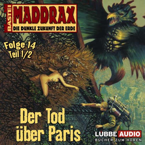 Maddrax, Folge 14: Der Tod über Paris - Teil 1