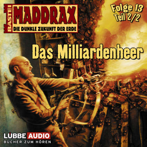 Maddrax, Folge 13: Das Milliarden-Heer - Teil 2