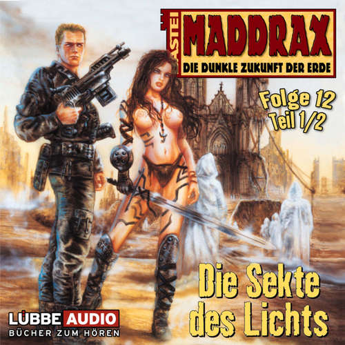 Hoerbuch Maddrax, Folge 12: Die Sekte des Lichts - Teil 1 - Jo Zybell - Wolf Frass