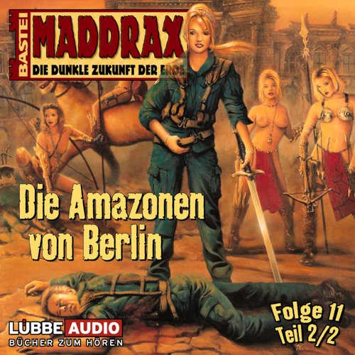 Maddrax, Folge 11: Die Amazonen von Berlin - Teil 2
