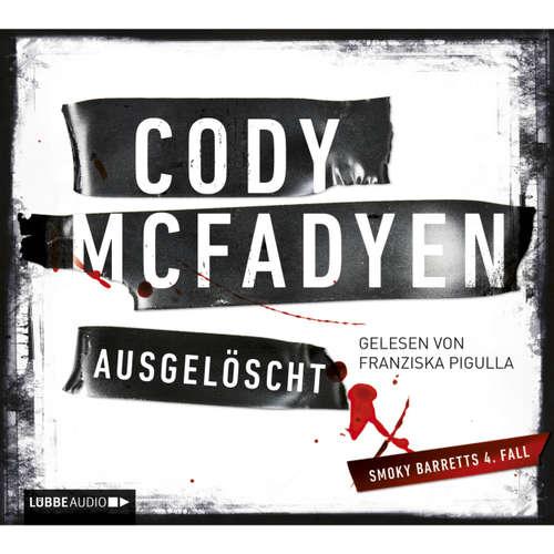 Hoerbuch Ausgelöscht - Cody Mcfadyen - Franziska Pigulla