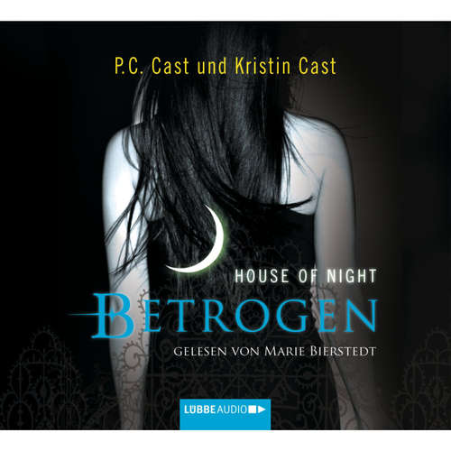 Hoerbuch Betrogen - House of Night - P.C. Cast - Marie Bierstedt