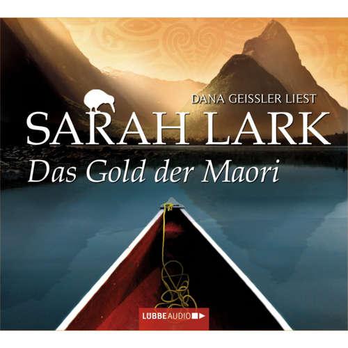 Hoerbuch Das Gold der Maori - Sarah Lark - Dana Geissler