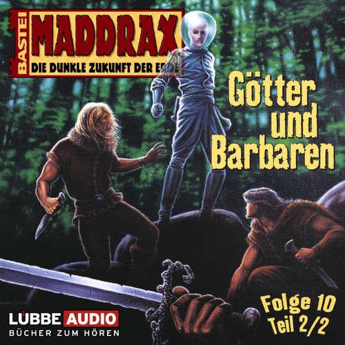 Maddrax, Folge 10: Götter und Barbaren - Teil 2