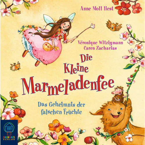 Hoerbuch Die kleine Marmeladenfee, Folge 2: Das Geheimnis der falschen Früchte - Veronique Witzigmann - Anne Moll
