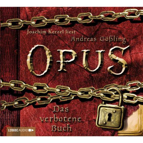 Hoerbuch Opus.  - Das verbotene Buch - Andreas Gößling - Joachim Kerzel