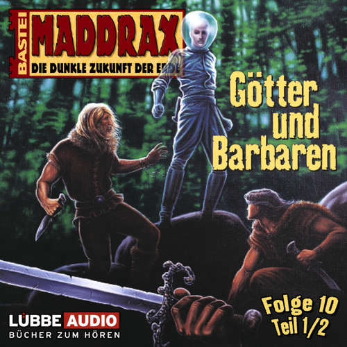 Maddrax, Folge 10: Götter und Barbaren - Teil 1