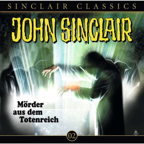 Hoerbuch John Sinclair - Classics, Folge 2: Mörder aus dem Totenreich - Jason Dark - Wolfgang Pampel