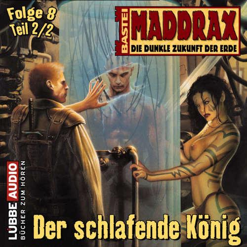 Maddrax, Folge 8: Der schlafende König - Teil 2
