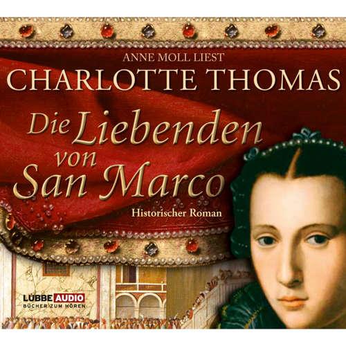 Hoerbuch Die Liebenden von San Marco - Charlotte Thomas - Anne Moll