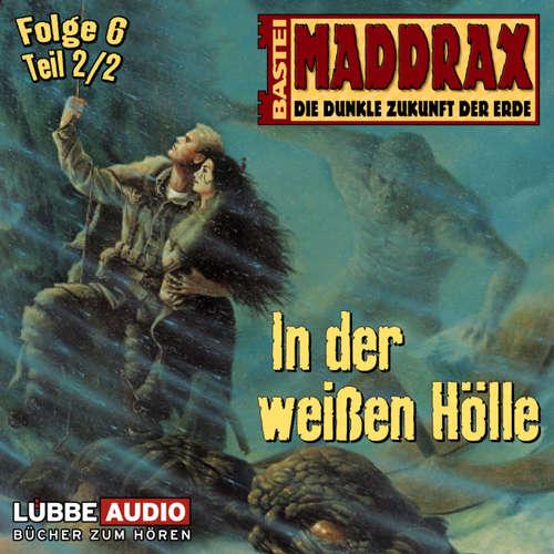 Maddrax, Folge 6: In der weißen Hölle - Teil 2