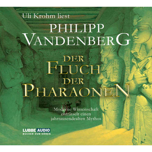 Hoerbuch Der Fluch der Pharaonen - Moderne Wissenschaft enträtselt einen jahrtausendealten Mythos - Philipp Vandenberg - Uli Krohm