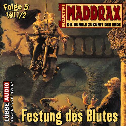 Hoerbuch Maddrax, Folge 5: Festung des Blutes - Teil 1 - Ronald M. Hahn - Wolf Frass