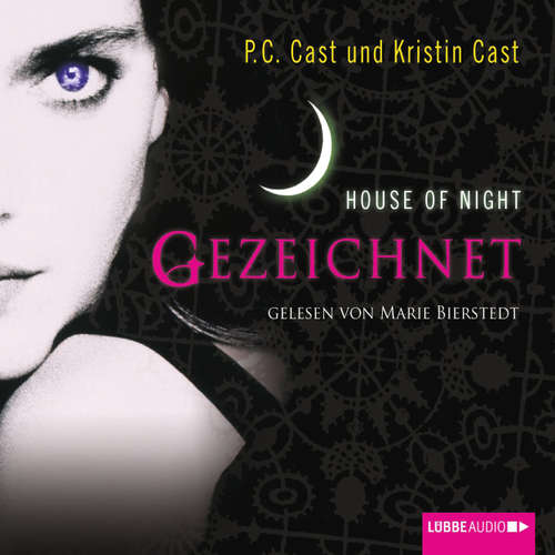 Hoerbuch House of Night, Gezeichnet - Kristin Cast - Marie Bierstedt