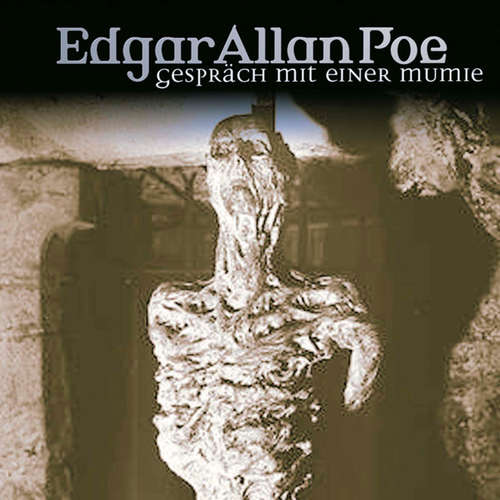 Hoerbuch Edgar Allan Poe, Folge 18: Gespräch mit einer Mumie - Edgar Allan Poe - Ulrich Pleitgen