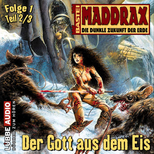Maddrax, Folge 1: Der Gott aus dem Eis - Teil 2