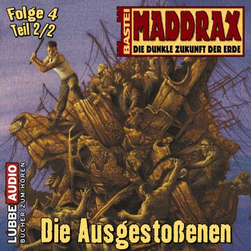 Maddrax, Folge 4: Die Ausgestoßenen - Teil 2