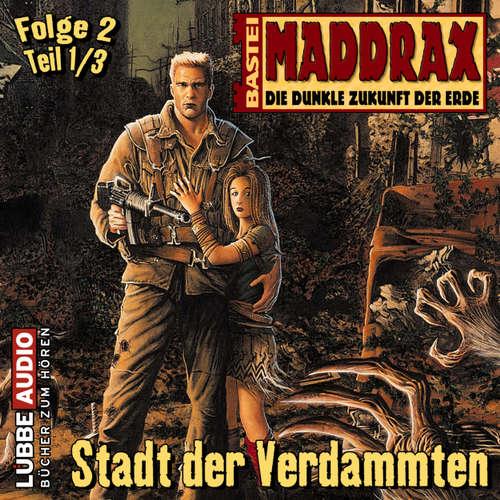 Hoerbuch Maddrax, Folge 2: Stadt der Verdammten - Teil 1 - Jo Zybell - Wolf Frass