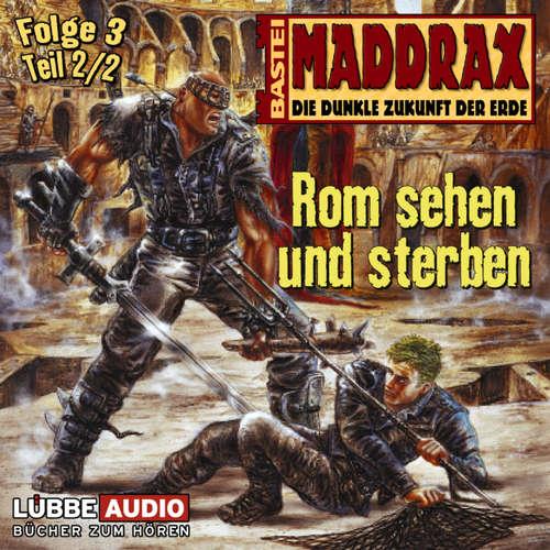 Maddrax, Folge 3: Rom sehen und sterben - Teil 2