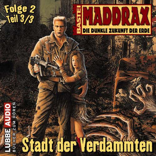 Maddrax, Folge 2: Stadt der Verdammten - Teil 3