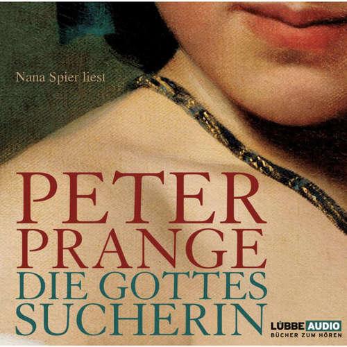 Hoerbuch Die Gottessucherin - Peter Prange - Nana Spier