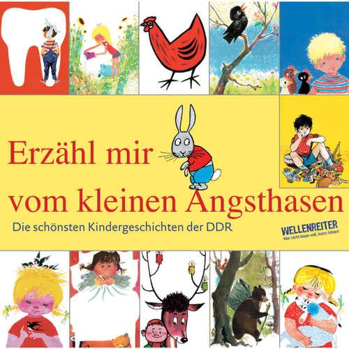 Hoerbuch Die schönsten Kindergeschichten der DDR, Teil 1: Erzähl mir vom kleinen Angsthasen - Benno Pludra - David Nathan