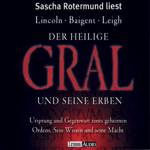 Hoerbuch Der Heilige Gral und seine Erben - Michael Baigent - Sascha Rotermund