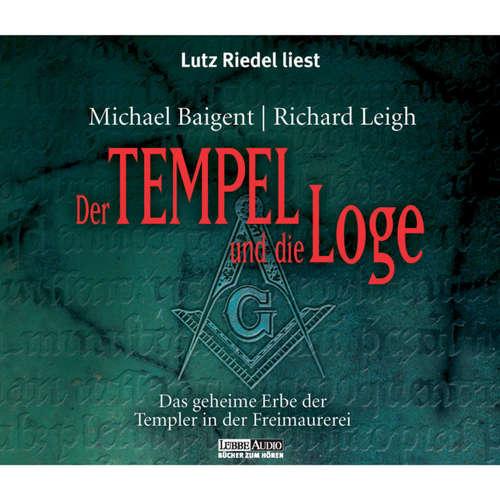 Hoerbuch Der Tempel und die Loge - Michael Baigent - Lutz Riedel