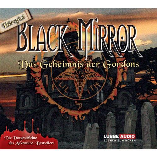 Hoerbuch Black Mirror, Das Geheimnis der Gordons - Astrid Meirose - David Nathan
