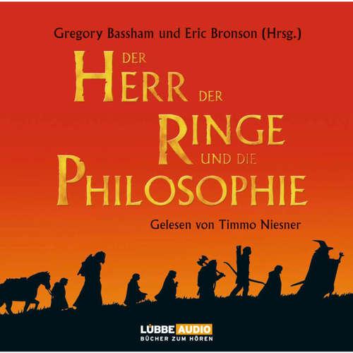 Hoerbuch Der Herr der Ringe und die Philosophie  - Klüger werden mit dem beliebtesten Buch der Welt - Gregory Bassham - Timmo Niesner