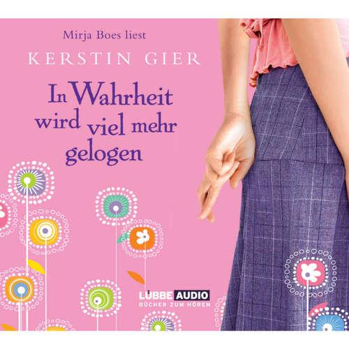 Hoerbuch In Wahrheit wird viel mehr gelogen - Kerstin Gier - Mirja Boes