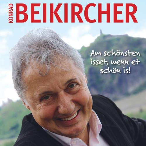 Hoerbuch Am schönsten isset, wenn et schön is! - Konrad Beikircher - Konrad Beikircher