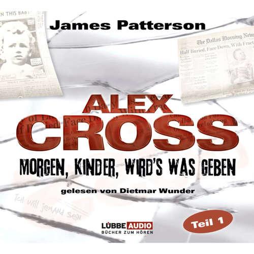 Hoerbuch Morgen, Kinder, wird's was geben - Alex Cross 1 - James Patterson - Dietmar Wunder