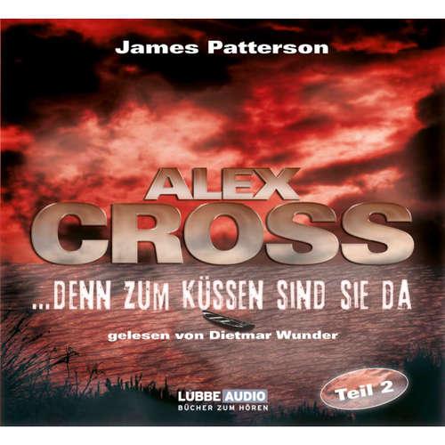 Hoerbuch ...denn zum Küssen sind sie da - Alex Cross 2 - James Patterson - Dietmar Wunder