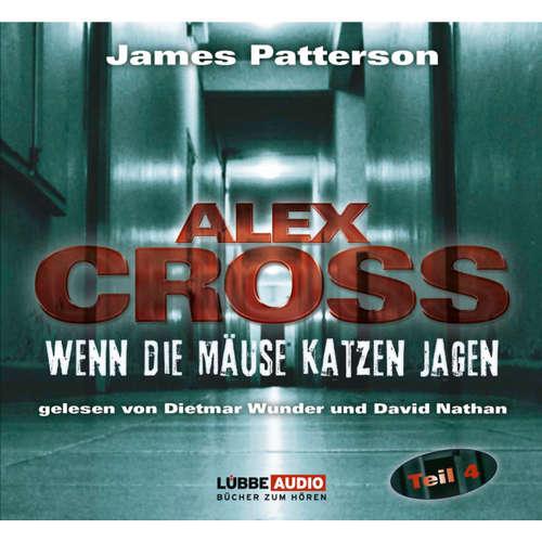 Hoerbuch Wenn die Mäuse Katzen jagen - Alex Cross 4 - James Patterson - Dietmar Wunder