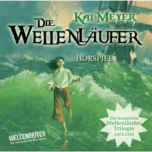Hoerbuch Die Wellenläufer, Teil 1-3 - Die Wellenläufer (1), Die Muschelmagier (2), Die Wasserweber (3) - Kai Meyer - Friedhelm Ptok