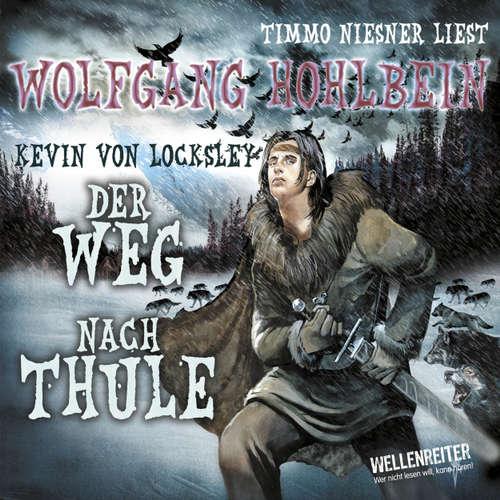 Hoerbuch Kevin von Locksley, Teil 4: Kevins Schwur - Der Weg nach Thule - Wolfgang Hohlbein - Timmo Niesner