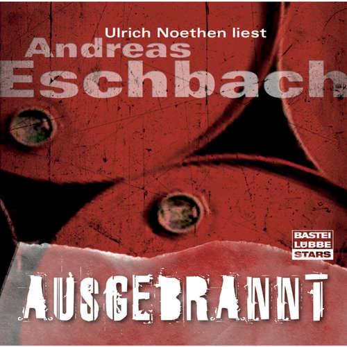 Hoerbuch Ausgebrannt - Andreas Eschbach - Ulrich Noethen