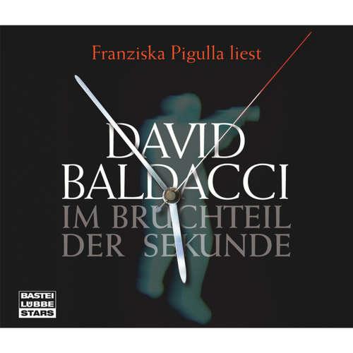 Hoerbuch Im Bruchteil der Sekunde - David Baldacci - Franziska Pigulla