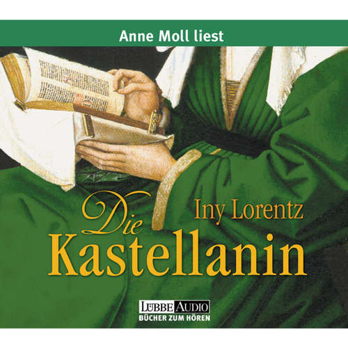 Hoerbuch Die Kastellanin - Iny Lorentz - Anne Moll